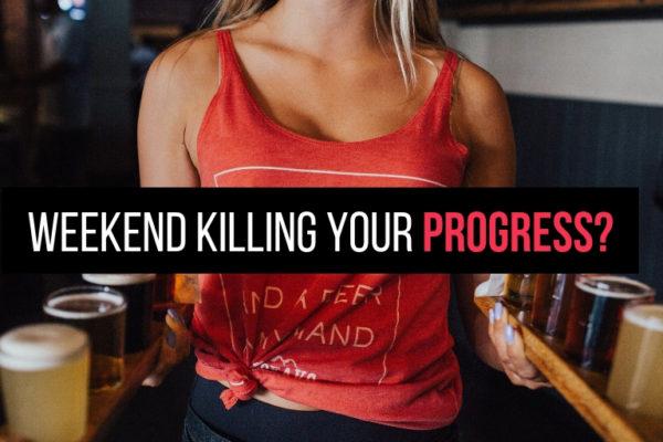 weekend and fat loss progress